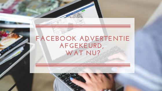Facebook advertentie afgekeurd, wat nu?