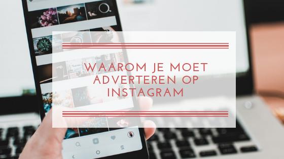 Waarom je moet adverteren op Instagram