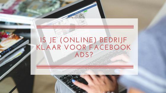 Is je (online) bedrijf klaar voor Facebook Ads?